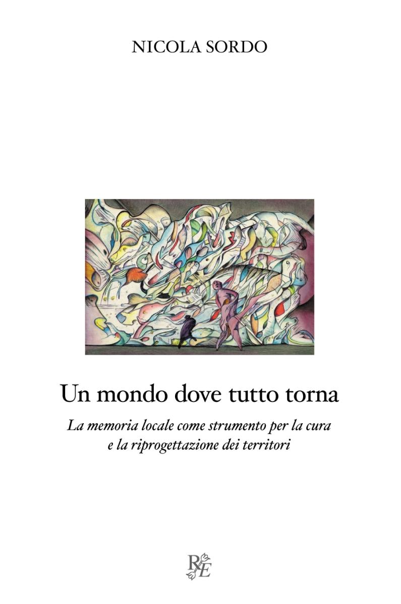 """""""Un mondo dove tutto torna"""", di Nicola Sordo"""